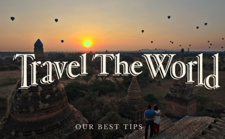 How to Travel Around the World and prepare the trip of a lifetime